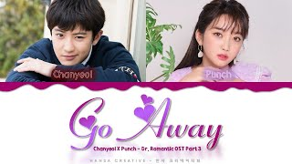 Chanyeol (EXO) X Punch - 'Go Away Go Away' (Romantic Doctor OST 3) Lyrics Color Coded (Han/Rom/Eng)
