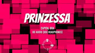 CAPITAL BRA - PRINZESSA | 8D Audio 🎧