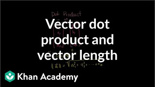 Vector Dot Product and Vector Length