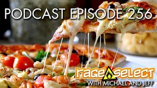 The Rage Select Podcast: Episode 256 with Michael and Jeff!