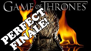 Why the Game of Thrones Finale was PERFECT!