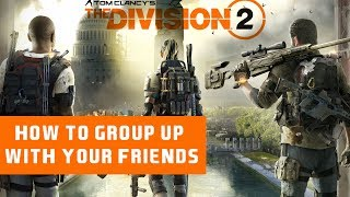 The Division 2 | How To Invite To A Group | 2019