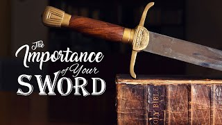 The Importance of Your Sword