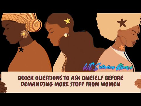 Quick Questions to Ask Oneself Before Demanding More from Women (video)