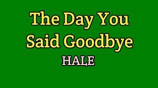 The Day You Said Goodbye (Lyrics)-Hale