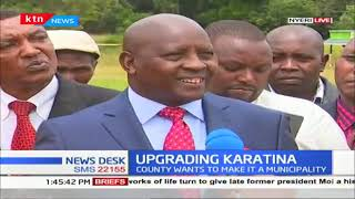Uproar as Nyeri county government vows to upgrade Karatina town to municipality