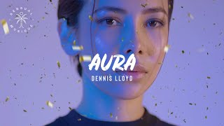 Dennis Lloyd - Aura (Lyric Video)