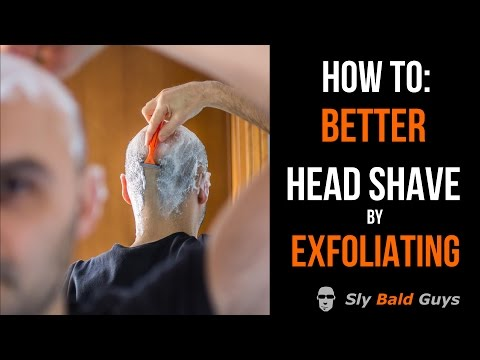 How To: Better Head Shave by Exfoliating