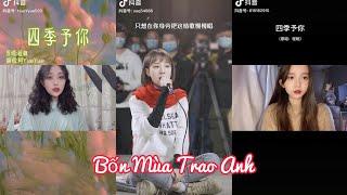[Vietsub+pinyin] Bốn Mùa Trao Anh - 四季予你 -  Trình Hưởng 程响 Những Bản Cover Douyin