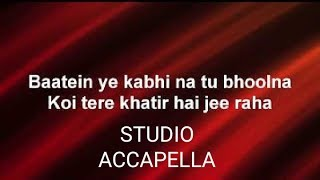 Baatein Ye Kabhi Na Khamoshiyan Acapella free download 320kbps mp3 file link in description