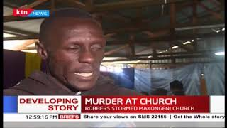 Developing: One killed, Pastor nursing stab wounds after robbers stormed Makongeni Church