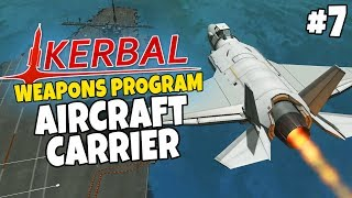 Kerbal Weapons Program #7 - Aircraft Carrier & VTOL Fighter