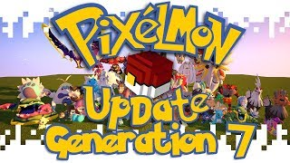 HUGE PIXELMON UPDATE - GENERATION 7! (Minecraft Pokemon Mod)