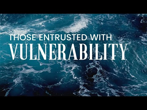 Those entrusted with vulnerability