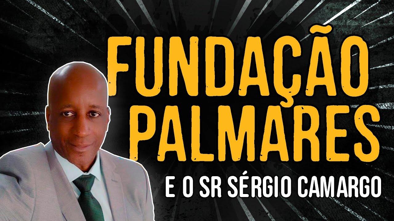 Fundação Palmares e o Sr Sérgio Camargo