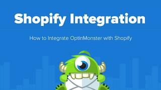 How to Integrate OptinMonster with Shopify
