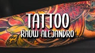 Rauw Alejandro - Tattoo (Letra/Lyrics)