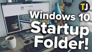 How to Access the Windows 10 Startup Folder!