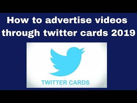 How to advertise videos through twitter cards 2019