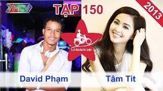 david-pham-vs-tam-tit-lu-khach-24h-tap-150-270113