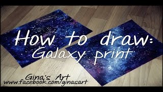 How To Draw: Galaxy Print - Ginas Art