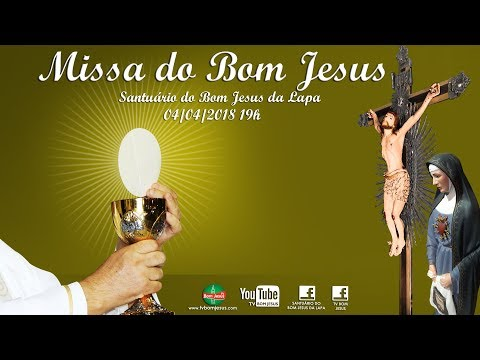 SANTUÁRIO DO BOM JESUS - AO VIVO -  Santa Missa na Gruta do Bom Jesus 04/04/2018 - 19h