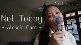 Not Today by Alessia Cara (cover)