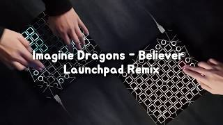 Imagine Dragons - BELIEVER // Launchpad Remix + Project FIle