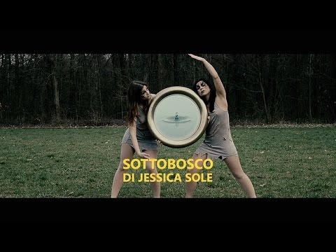 Jessica Sole – Sottobosco – (Official Video 2016) – HD