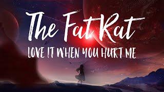 [Lyrics]TheFatRat & Anjulie - Love It When You Hurt Me [Chapter 9]