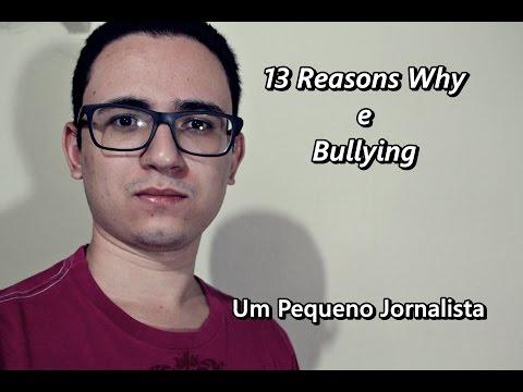 13 Reasons Why e Bullying – Um Pequeno Jornalista