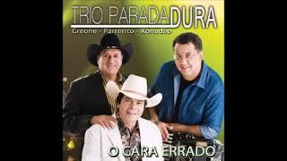 Trio Parada Dura -  O Cara Errado