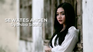 Download lagu Syahiba Saufa Sewates Angen Mp3