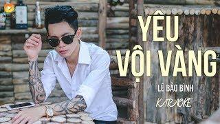Gambar cover [KARAOKE] Yêu Vội Vàng - Lê Bảo Bình
