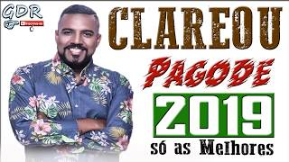 CLAREOU  - PAGODE 2019 SÓ AS MELHORES AO VIVO GDR