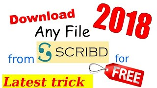 How to Download any file from Scribd for free 2018