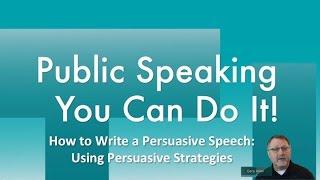 How to Write a Persuasive Speech:  Using Persuasive Strategies