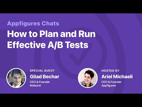 A/B Testing Part 2: How & What to Test with Gilad from Moburst thumbnail