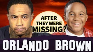 Orlando Brown | AFTER They Were MISSING ? | That