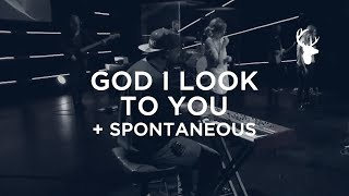 God I Look To You + Spontaneous - Alton Eugene | Bethel Worship