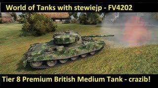 World of Tanks - FV4202 - Tier 8 Premium British Medium Tank feat. crazib!