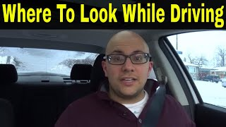 Where To Look While Driving-Advice For Beginner Drivers