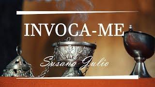 INVOCA-ME//Susana Julio (Live Vela Acesa)