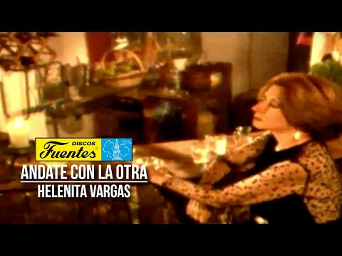 Andate Con La Otra - Helenita Vargas (Video)
