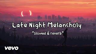 Late Night Melancholy - Rude Boy & White Cherry (slowed & reverb)