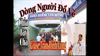 Dòng Người Về GĐTM Chia Tay Cha Giuse Trần Đình Long   Đông Như Thế Nào