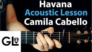 Havana oo na na - Camila Cabello Acoustic Guitar Legend Lesson 🎸