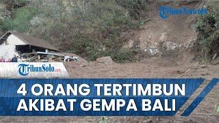 Gempa Berkekuatan 4.8 SR Guncang Bali, 4 Warga Dilaporkan Tertimbun Longsor dan 2 di Antaranya Tewas