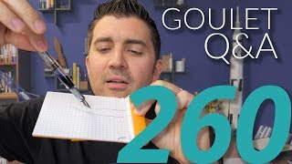 Goulet Q&A 260: Proper Writing Position and What Brian Would Change About Fountain Pens