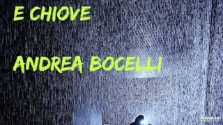 E Chiove - Andrea Bocelli